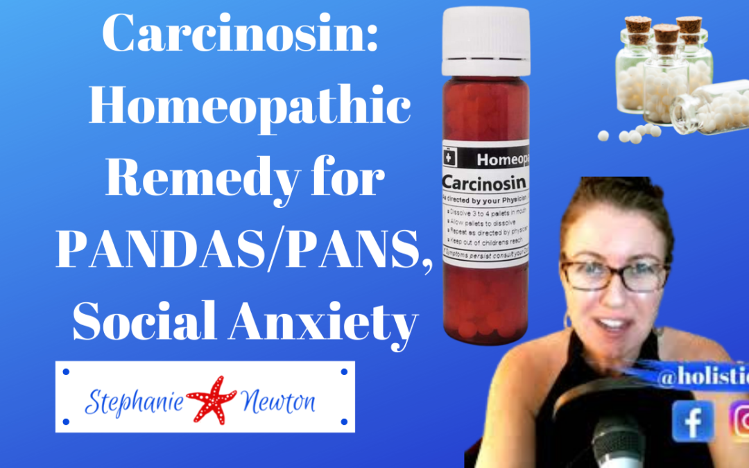 Carcinosin Homeopathic Remedy | Benefits and PANDAS/PANS Case Study