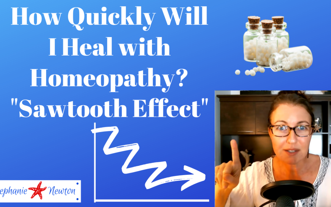Sawtooth Healing Effect With Homeopathy: How Quickly Will I Heal?