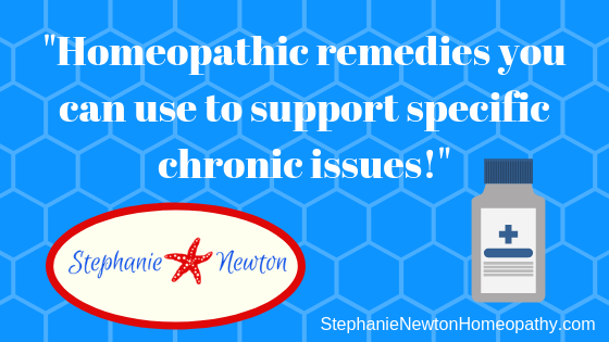 Homeopathic remedies you can use on your own to support specific chronic issues!